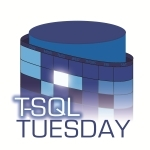 T-SQL Tuesday #18
